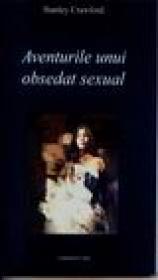 Aventurile unui obsedat sexual - Stanley Crawford