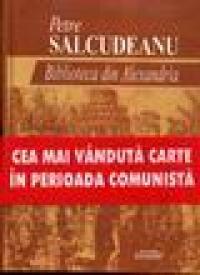 Biblioteca din Alexandria - Petre Salcudeanu