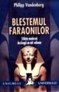 Blestemul faraonilor. Stiinta moderna dezlega un mit milenar - Philipp Vandenberg
