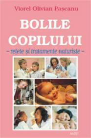 Bolile copilului - Retete si tratamente naturiste - Viorel Olivian Pascanu