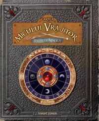 Cartea Micului Vrajitor - Bagheta Magica - Ed Masessa