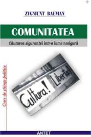 Comunitatea: cautarea sigurantei intr-o lume nesigura - Zygmunt Bauman