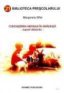 Cunoasterea mediului in gradinita (suport didactic) - Margareta Gifei