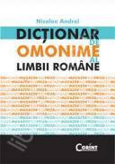 DICTIONAR DE OMONIME AL LIMBII ROMANE - Andrei, Nicolae