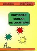 Dictionar scolar de locutiuni - Adina Grigore, Nela Zmarandescu, Mihaela Crivac, Antonela Nitescu