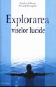 Explorarea viselor lucide - Stephen Laberge, Howard Rheingold