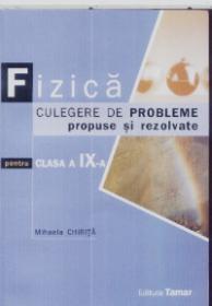 Fizica Culegere de probleme propuse si rezolvate pt clasa a 9 a - Mihaela Chirita