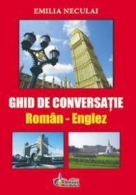 Ghid de Conversatie Roman Englez - Emilia Neculai