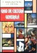 Ghid de cultura generala - F. Braunstein, J.f. Pepin
