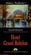 Hotel Grand Babylon - Arnold Bennett
