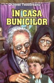 In casa bunicilor - Ionel Teodoreanu