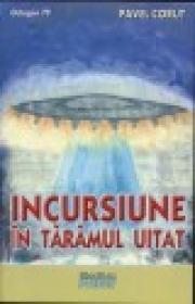 Incursiune in taramul uitat - Pavel Corut