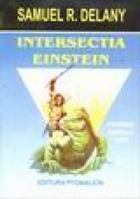 Intersectia Einstein - Samuel R. Delany