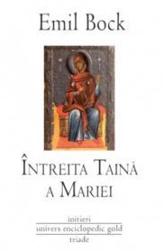 Intreita Taina a Mariei - Emil Bock