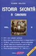 Istoria secreta a omenirii volumul II - Eugen Delcea
