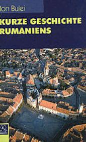 Kurze Geschichte Rumaniens - Ion Bulei