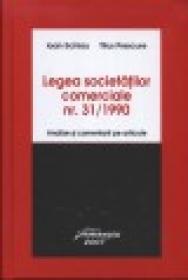 Legea societatilor comerciale nr. 31/ 1990 Analize si comentarii pe articole - Ioan Schiau Si Titus Prescure