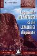 Legendele Atlantidei si ale Lemuriei disparut - W. Scott-Elliot