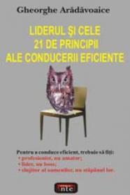 Liderul si cele 21 de principii ale conducerii eficiente - Gheorghe Aradavoaice