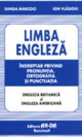 Limba engleza - indreptar privind pronuntia, ortografia si punctuatia - Sanda Marcoci & Ion Vladoiu