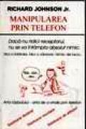 Manipularea prin telefon - Richard Johnson Jr.