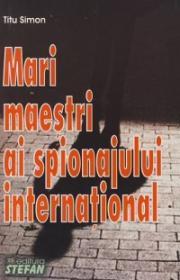 Mari maestri ai spionajului international - Titu Simon