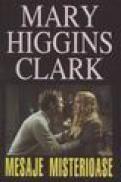 Mesaje misterioase - Mary Higgins Clark