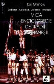 Mica enciclopedie de traditii romanesti - Ion Ghioiu