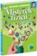 Misterele Fizicii - Prima mea enciclopedie de stiinta - Richard Hammond