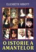 O istorie a amantelor - Elisabeth Abbott