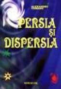 Persia si dispersia - Alexandru Ciobanu
