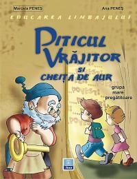 Piticul vrajitor si cheita de aur (grupa mare pregatitoare) - Marcela Penes
