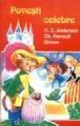 Povesti celebre - H. C. Andersen, Ch. Perrault, Grimm