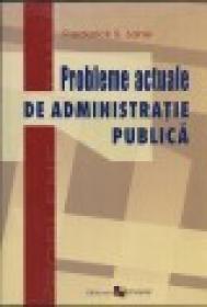 Probleme actuale de administratie publica - Frederick S. Lane