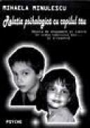 Relatia psihologica cu copilul tau - Mihaela Minulescu