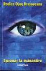 Spionaj la manastire - Rodica Ojog Brasoveanu