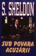 Sub povara acuzarii - S. Sheldon