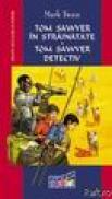 Tom Sawyer in strainatate-Tom Sawyer detectiv - Mark Twain