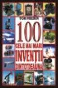 100 cele mai mari inventii dintotdeauna - Philbin, Tom