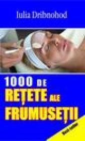 1000 de retete ale frumusetii - Iulia Dribnohod