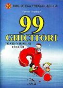 99 de ghicitori, toate-n rime si culori - Tatiana Tapalaga