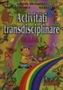 Activitati transdisciplinare clasa a l-a - M. Florea, I. Leafu