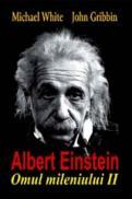 Albert Einstein - Omul mileniului II - Michael White
