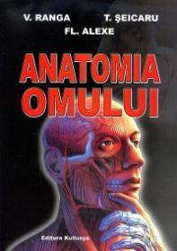 Anatomia omului - Dr V. Ranga, Dr. T.seicaru, Dr. Fl. Alexe