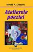 Atelierele poeziei - Mircea A. Diaconu