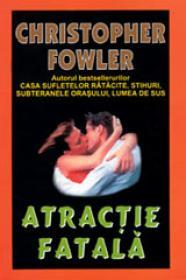 Atractie Fatala - Christopher Fowler