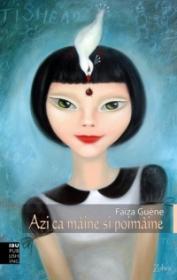 Azi ca maine si poimaine - Faiza Guene