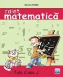 Caiet de matematica. Fise clasa I - Marcela Penes
