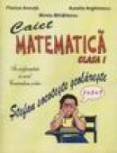 Caiet de matematica clasa I - Florica Ancuta, Aurelia Arghirescu, Mirela Mihailescu