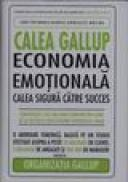 Calea gallup - economia emotionala cale asigura catre succes - Curt Coffman-Gabriel Gonzalez-Molina